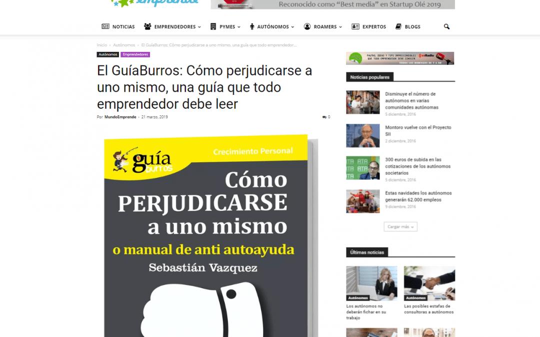 Mundo Emprende recomienda a sus emprendedores el GuíaBurros: Cómo perjudicarse a uno mismo
