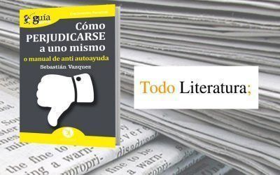 El «GuíaBurros: Cómo perjudicarse a uno mismo» en el medio escrito Todo Literatura